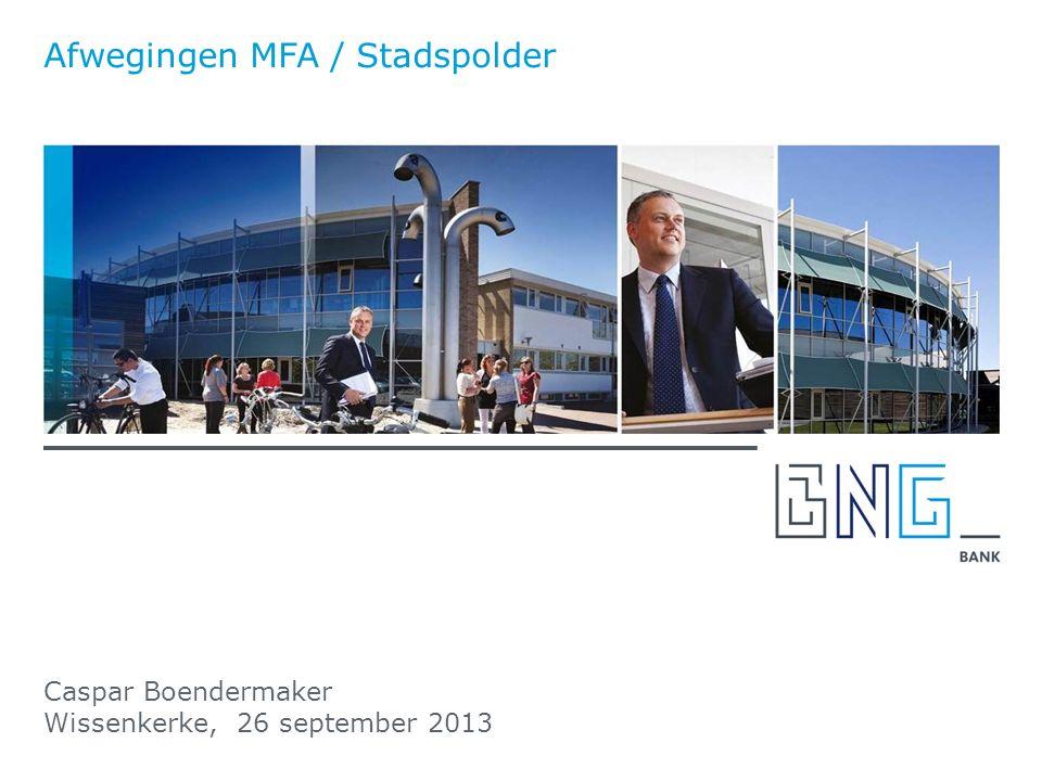 Caspar Boendermaker Wissenkerke, 26 september 2013 Afwegingen MFA / Stadspolder