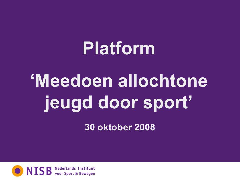 Platform 'Meedoen allochtone jeugd door sport' 30 oktober 2008