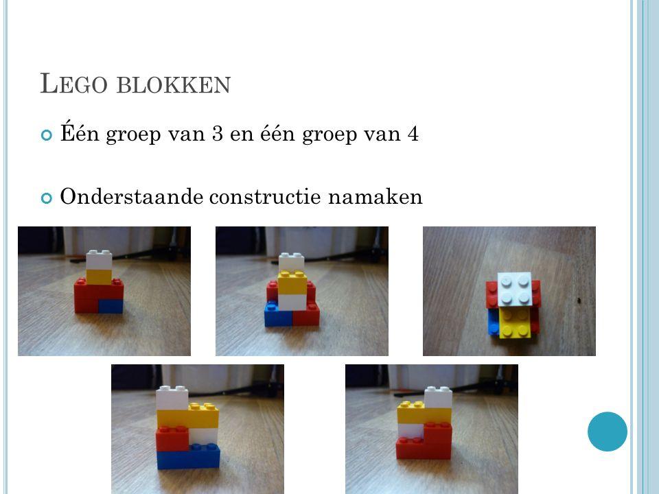 L EGO BLOKKEN Één groep van 3 en één groep van 4 Onderstaande constructie namaken