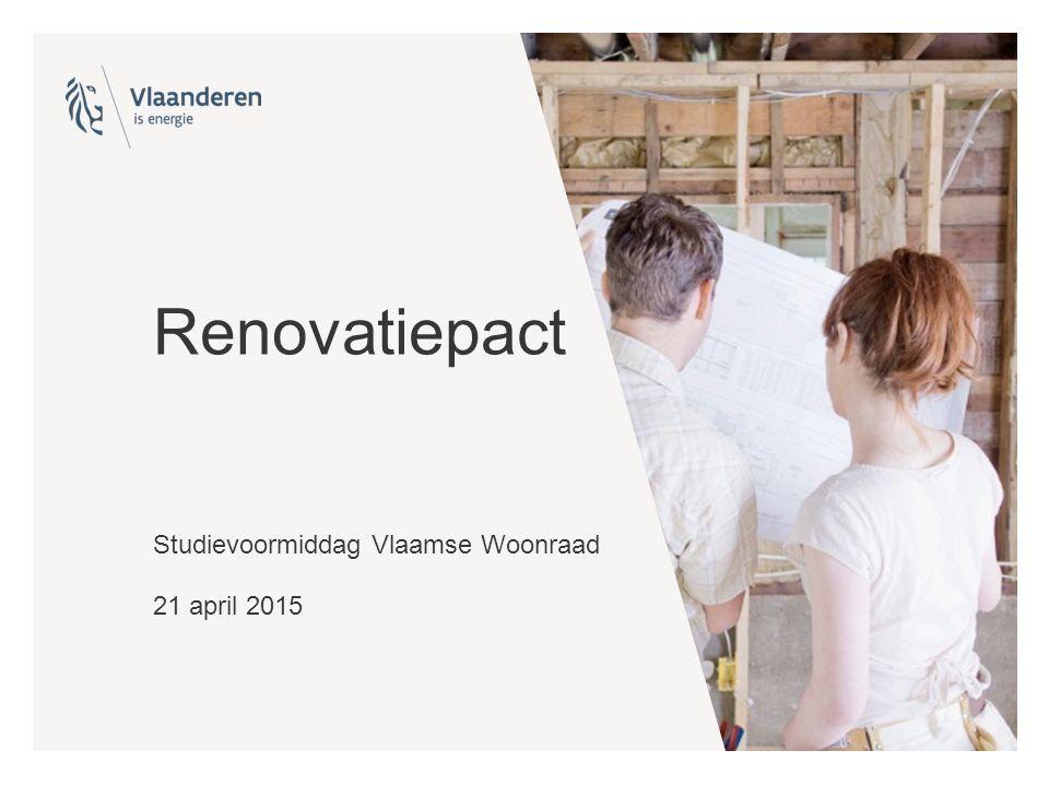 Renovatiepact Studievoormiddag Vlaamse Woonraad 21 april 2015
