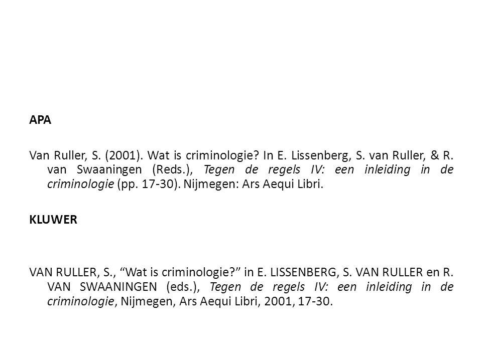 APA Van Ruller, S. (2001). Wat is criminologie? In E. Lissenberg, S. van Ruller, & R. van Swaaningen (Reds.), Tegen de regels IV: een inleiding in de