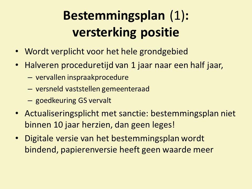 Bestemmingsplan (2) Rijk en provincie kunnen indirect eisen blijven stellen aan bestemmingsplannen Provincie: via de provinciale verordening Rijk: via een AMvB Wanneer.