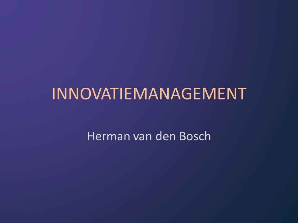 INNOVATIEMANAGEMENT Herman van den Bosch