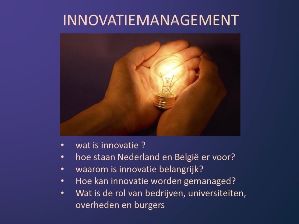 Innovatie is voor Nederland en België van doorslaggevend belang vanwege welvaartsbehoud en de aanpak van 'grand challenges' als water-, energie- en voedselprobleem