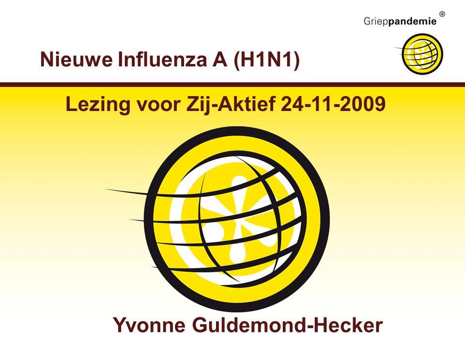 Nieuwe Influenza A (H1N1) Yvonne Guldemond-Hecker Lezing voor Zij-Aktief 24-11-2009