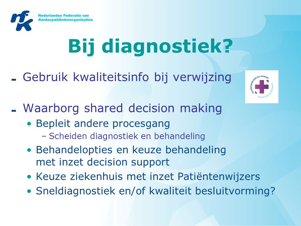 Bij diagnostiek.