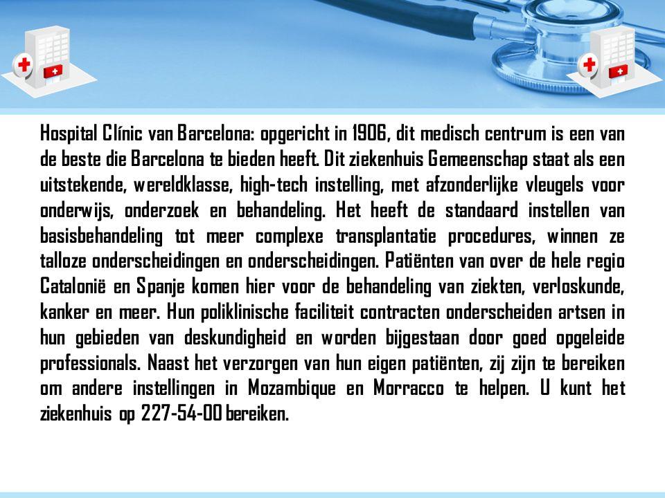 Hospital Clínic van Barcelona: opgericht in 1906, dit medisch centrum is een van de beste die Barcelona te bieden heeft.