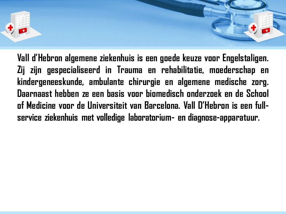 Vall d'Hebron algemene ziekenhuis is een goede keuze voor Engelstaligen.