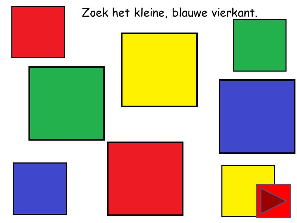 Zoek het grote, rode vierkant.