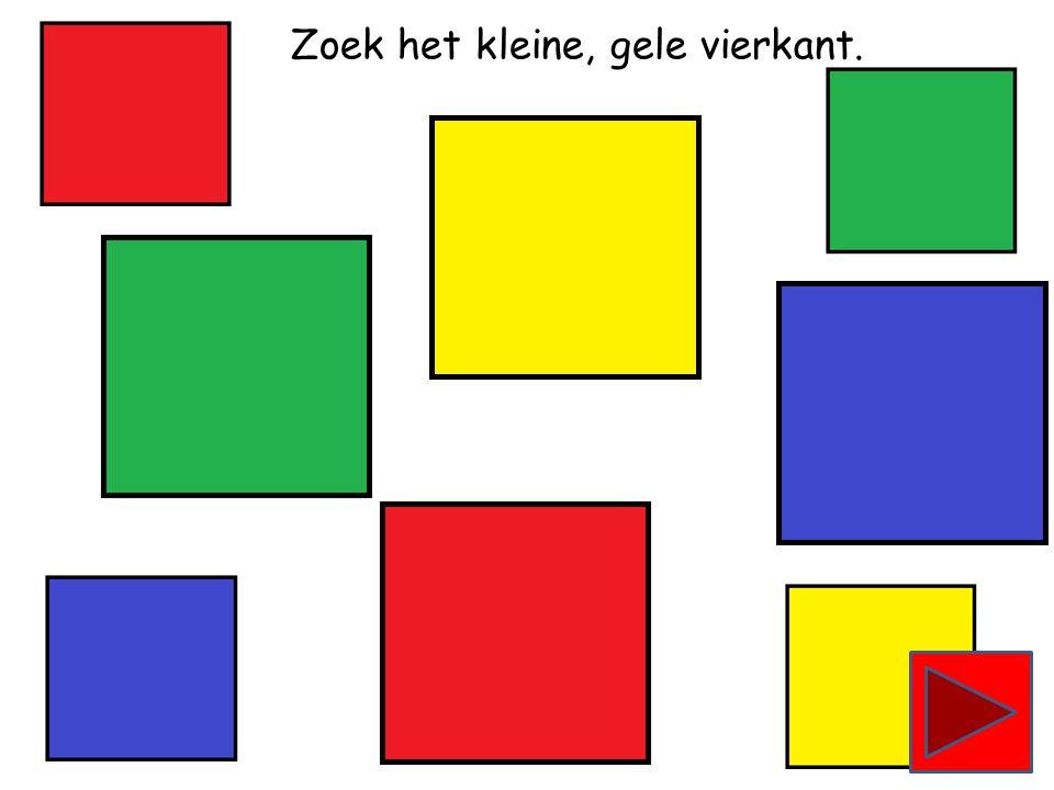 Zoek het grote, groene vierkant.