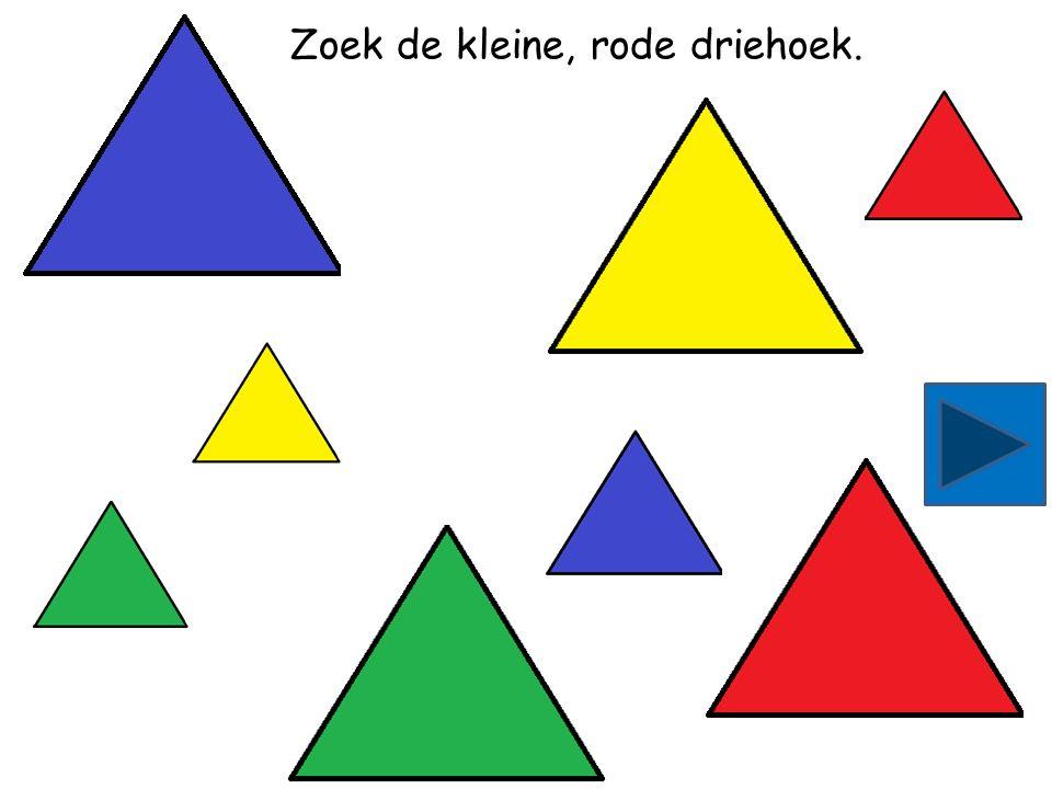Zoek de grote, gele driehoek.