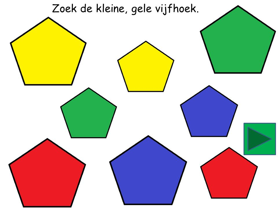 Zoek de grote, groene vijfhoek.