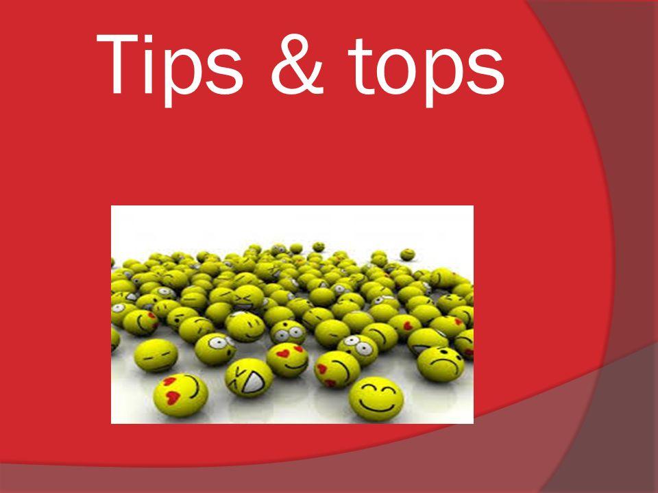 Tips & tops