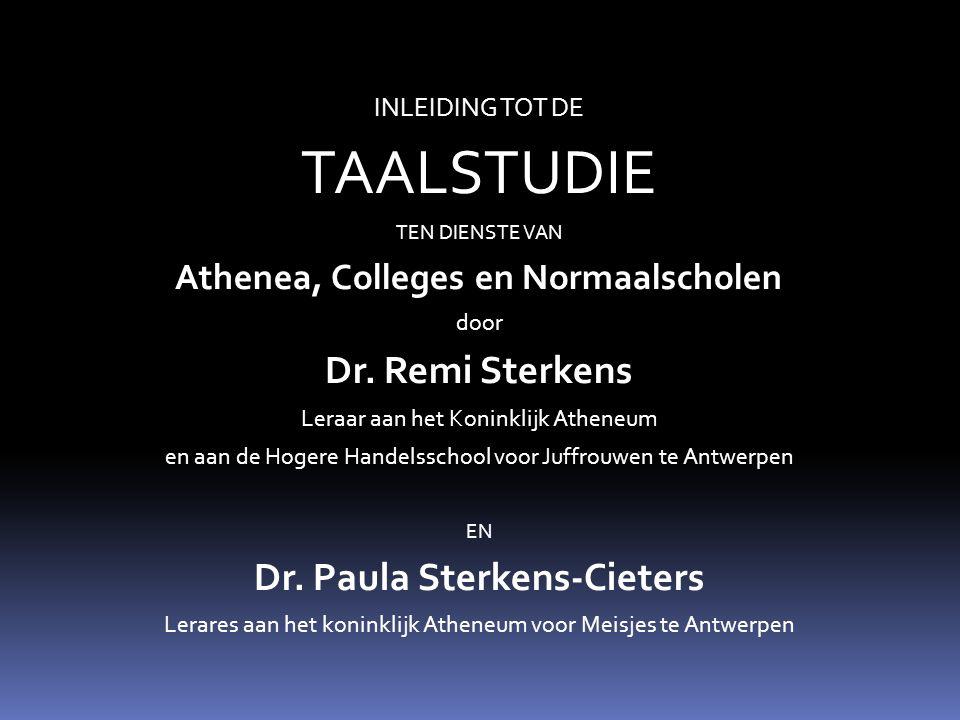 INLEIDING TOT DE TAALSTUDIE TEN DIENSTE VAN Athenea, Colleges en Normaalscholen door Dr.