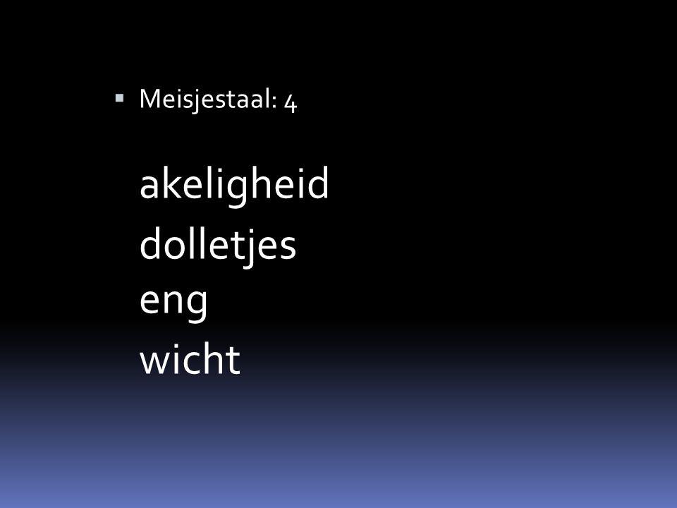  Meisjestaal: 4 akeligheid dolletjes eng wicht