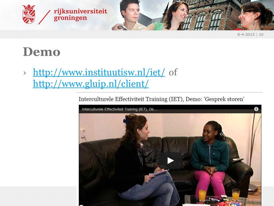 Demo ›http://www.instituutisw.nl/iet/ of http://www.gluip.nl/client/http://www.instituutisw.nl/iet/ http://www.gluip.nl/client/ 8-4-2013 | 10