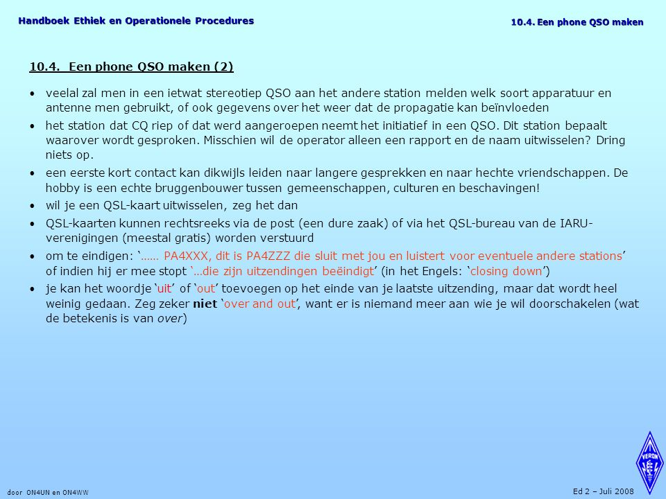 Handboek Ethiek en Operationele Procedures door ON4UN en ON4WW Ed 2 – Juli 2008 10.4.
