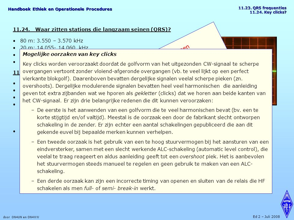 Handboek Ethiek en Operationele Procedures door ON4UN en ON4WW Ed 2 – Juli 2008 11.23.