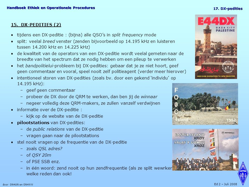 Handboek Ethiek en Operationele Procedures door ON4UN en ON4WW Ed 2 – Juli 2008 15.