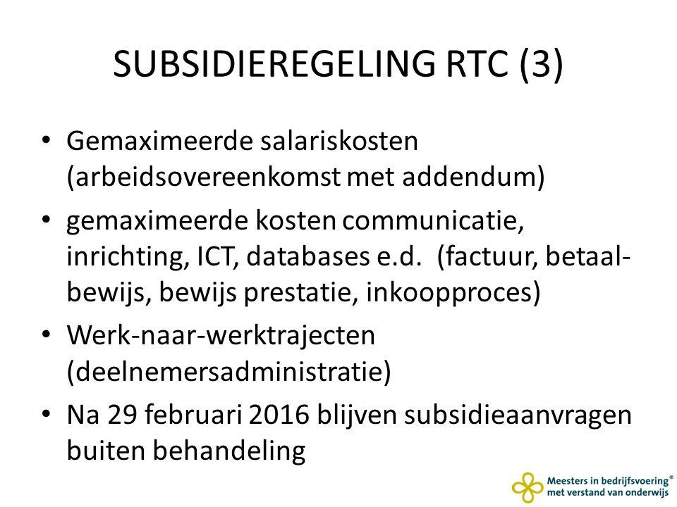 SUBSIDIEREGELING RTC (3) Gemaximeerde salariskosten (arbeidsovereenkomst met addendum) gemaximeerde kosten communicatie, inrichting, ICT, databases e.d.