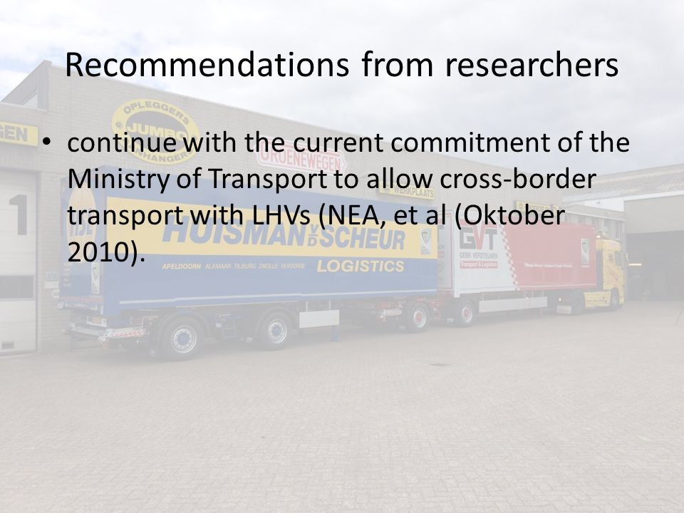 Recommendations from researchers continue with the current commitment of the Ministry of Transport to allow cross-border transport with LHVs (NEA, et