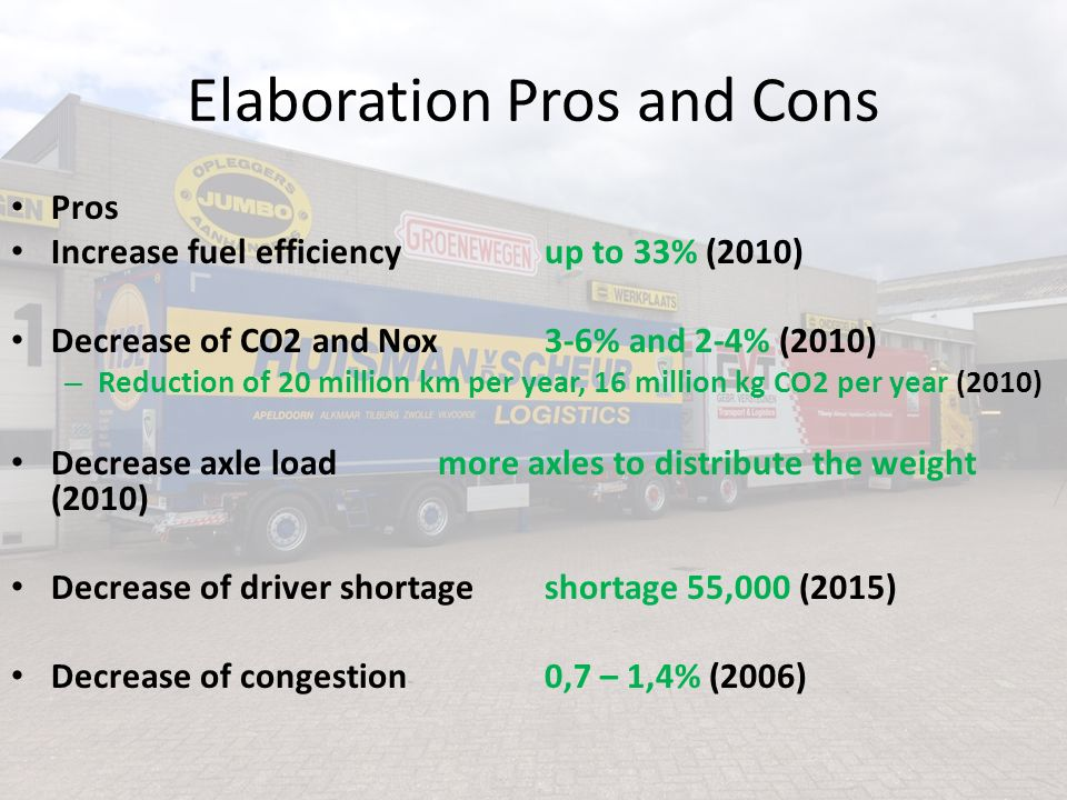 Elaboration Pros and Cons Pros Increase fuel efficiency up to 33% (2010) Decrease of CO2 and Nox3-6% and 2-4% (2010) – Reduction of 20 million km per