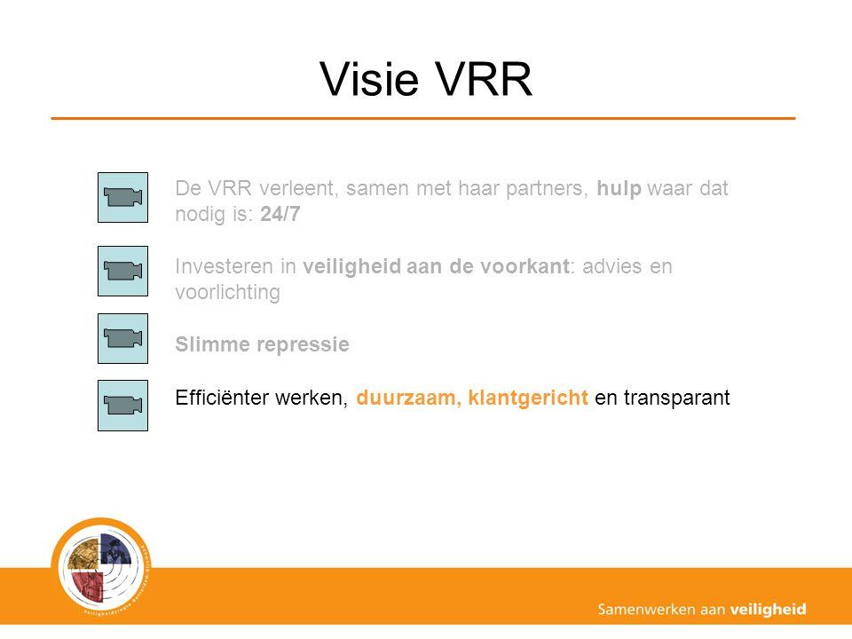 Visie VRR De VRR verleent, samen met haar partners, hulp waar dat nodig is: 24/7 Investeren in veiligheid aan de voorkant: advies en voorlichting Slim