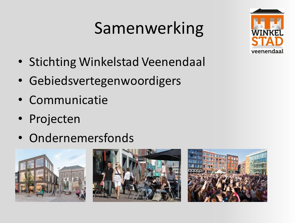 Samenwerking Stichting Winkelstad Veenendaal Gebiedsvertegenwoordigers Communicatie Projecten Ondernemersfonds