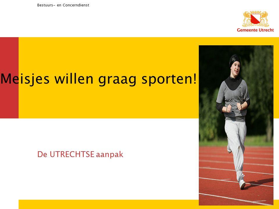 Bestuurs- en Concerndienst Meisjes willen graag sporten! De UTRECHTSE aanpak