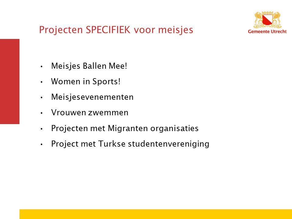 Projecten SPECIFIEK voor meisjes Meisjes Ballen Mee.
