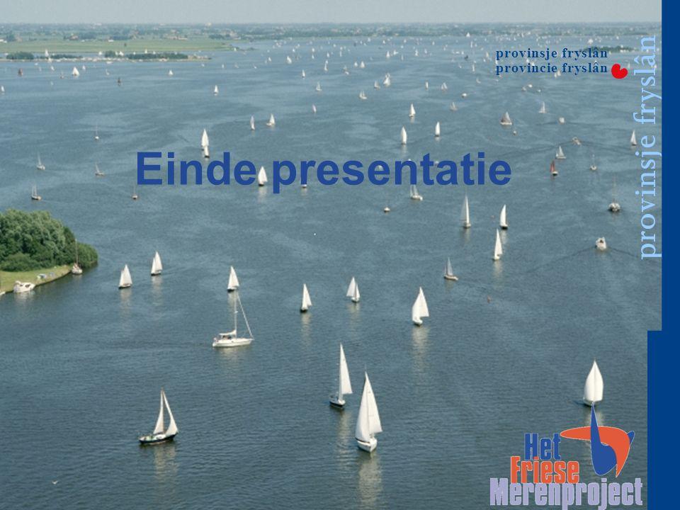 www.friesemeren.nl Einde presentatie provinsje fryslân provincie fryslân