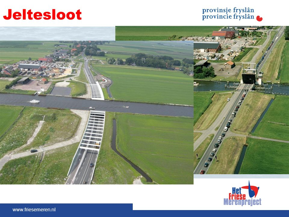 www.friesemeren.nl Jeltesloot Drukte op het water Vertraging op de weg Ergernis van twee kanten