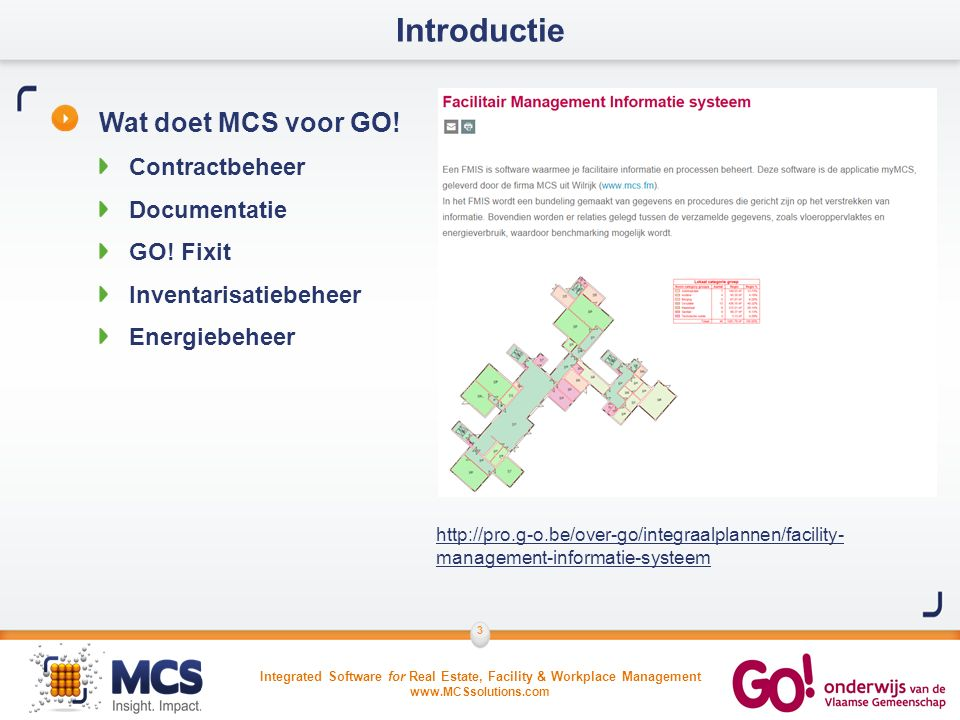 Integrated Software for Real Estate, Facility & Workplace Management www.MCSsolutions.com 4 Introductie MCS Energiebeheer - Waarom.