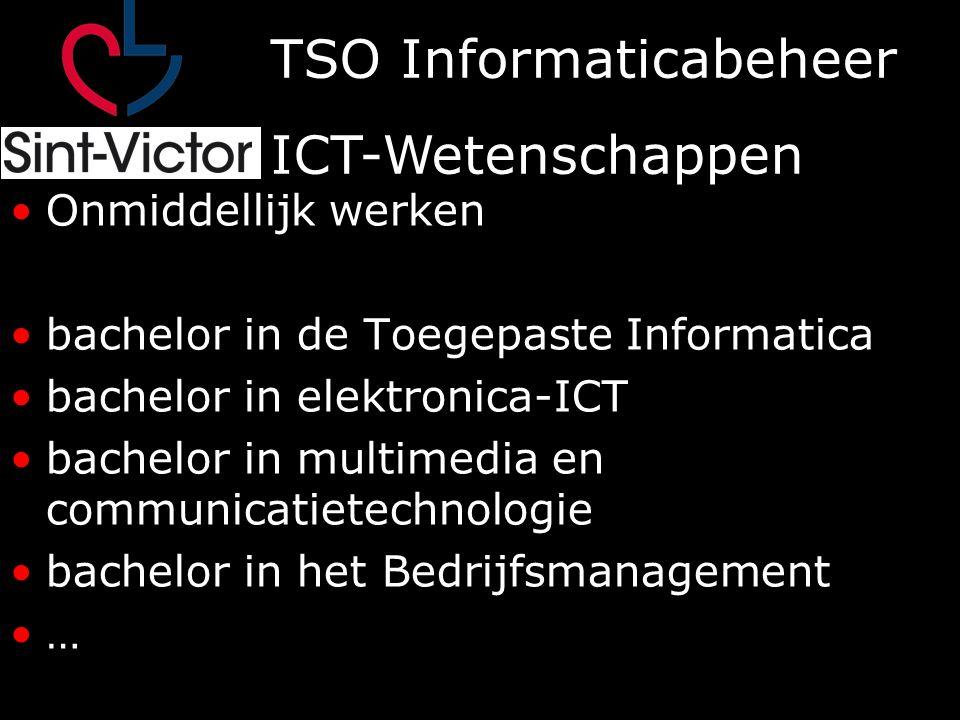 TSO Informaticabeheer ICT-Wetenschappen Programmeren Basis Objecten Webpagina's koppelen aan databases Serveractiviteiten automatiseren