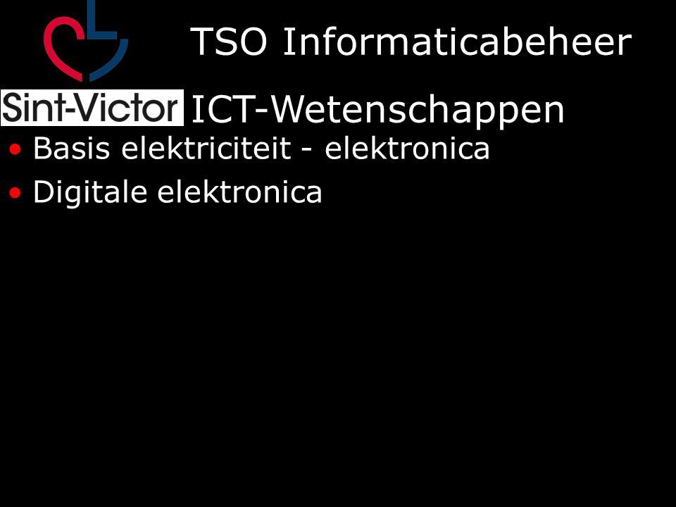 TSO Informaticabeheer ICT-Wetenschappen Basis elektriciteit - elektronica Digitale elektronica