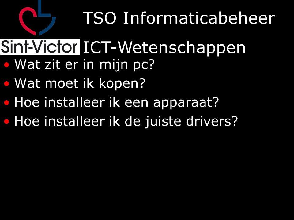 TSO Informaticabeheer ICT-Wetenschappen Tekstverwerking Rekenblad – spreadsheet Presentatie – powerpoint Database