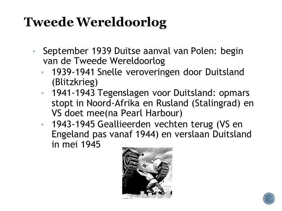 Tweede Wereldoorlog ▪ September 1939 Duitse aanval van Polen: begin van de Tweede Wereldoorlog ▪ 1939-1941 Snelle veroveringen door Duitsland (Blitzkr