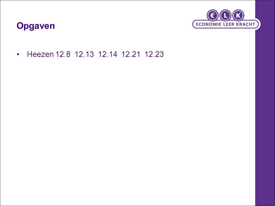 Opgaven Heezen 12.8 12.13 12.14 12.21 12.23