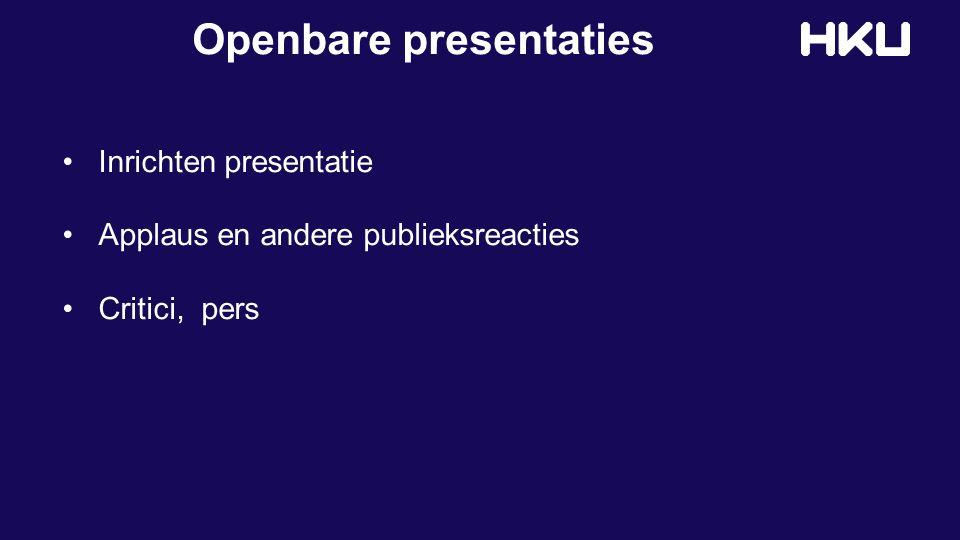 Openbare presentaties Inrichten presentatie Applaus en andere publieksreacties Critici, pers