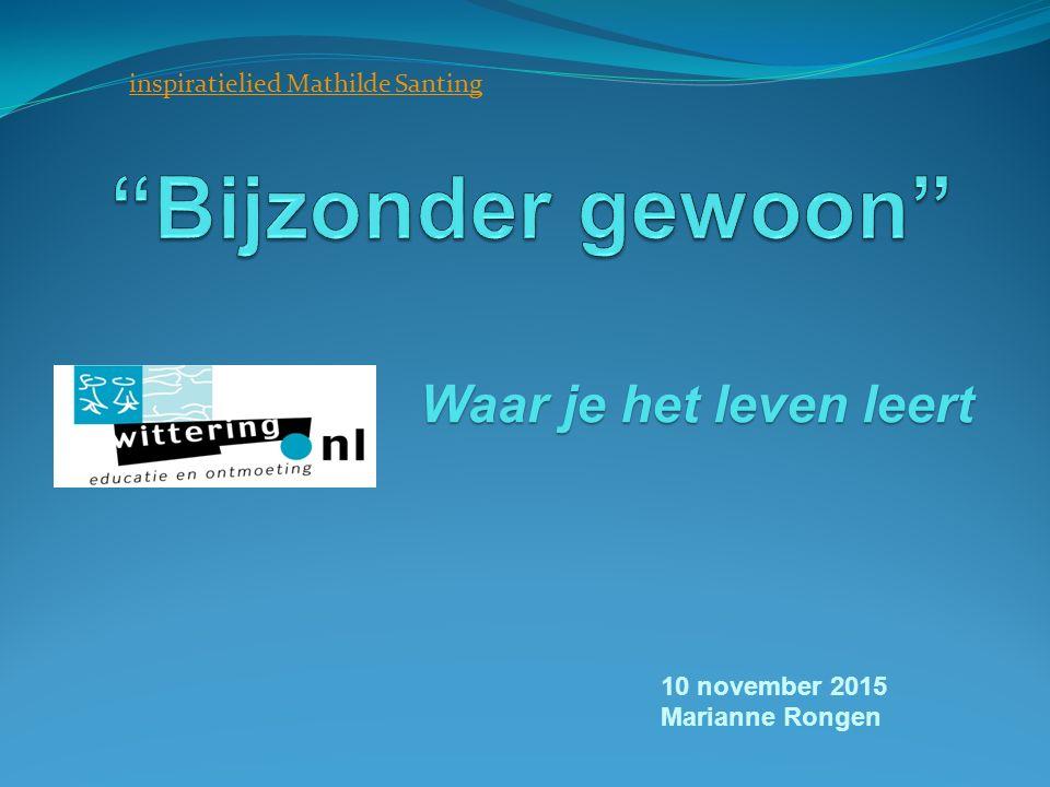 10 november 2015 Marianne Rongen Waar je het leven leert inspiratielied Mathilde Santing