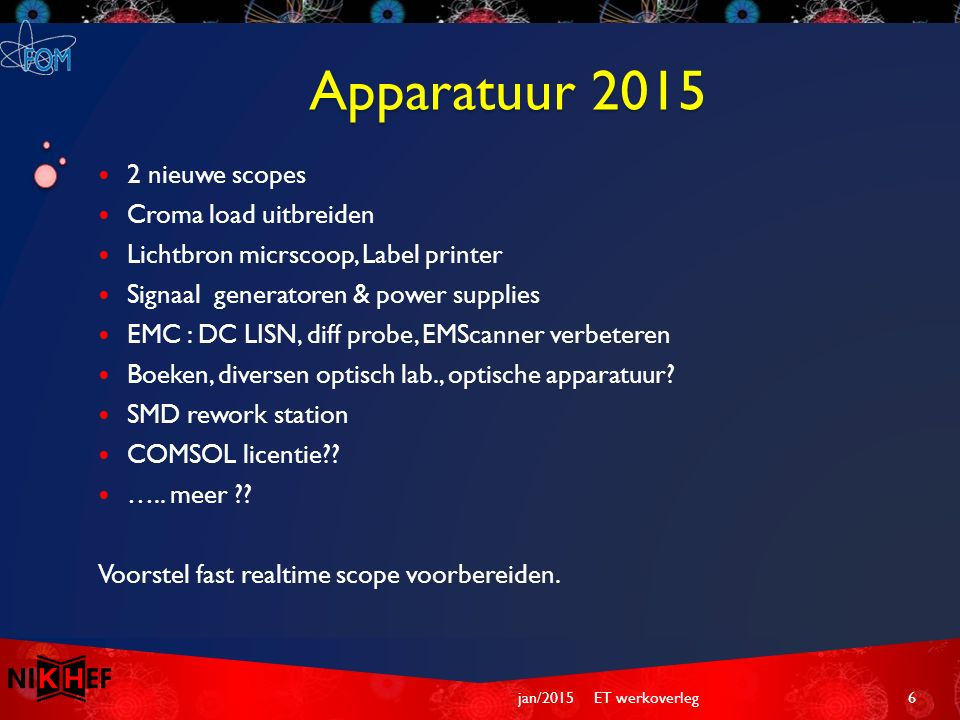 Apparatuur 2015 2 nieuwe scopes Croma load uitbreiden Lichtbron micrscoop, Label printer Signaal generatoren & power supplies EMC : DC LISN, diff prob