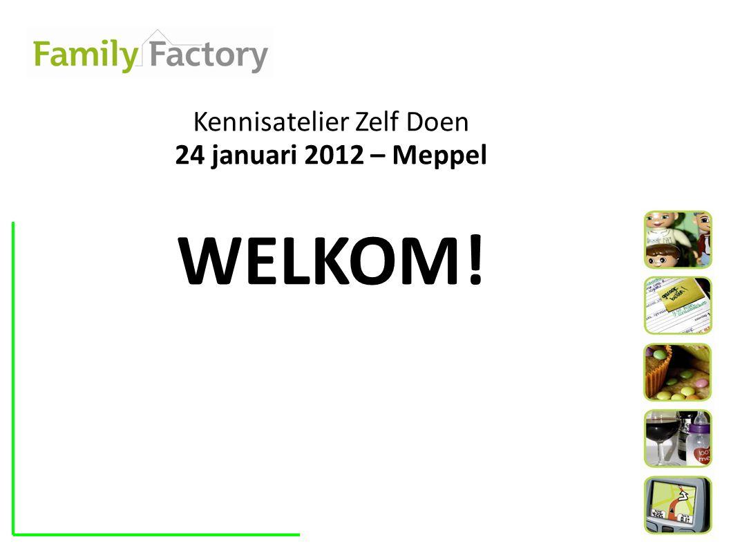 Kennisatelier Zelf Doen 24 januari 2012 – Meppel WELKOM!