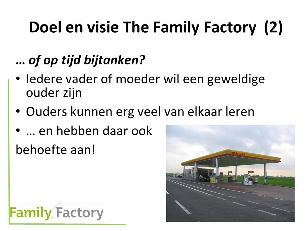 Doel en visie The Family Factory (2) … of op tijd bijtanken.