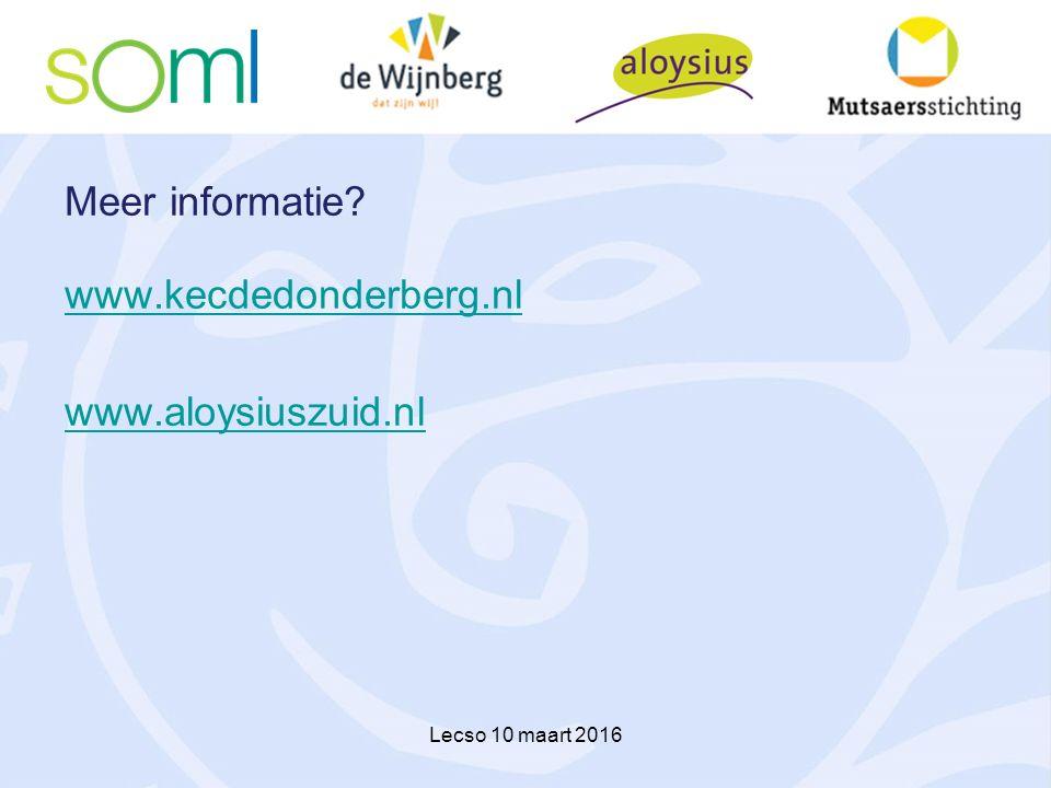 Meer informatie? www.kecdedonderberg.nl www.aloysiuszuid.nl Lecso 10 maart 2016