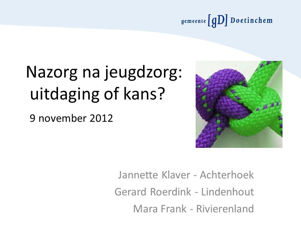 Agenda Presentatie Nazorg na Jeugdzorg Praktijkvoorbeeld 18+ Kosten/baten Uitdagingen / kansen?