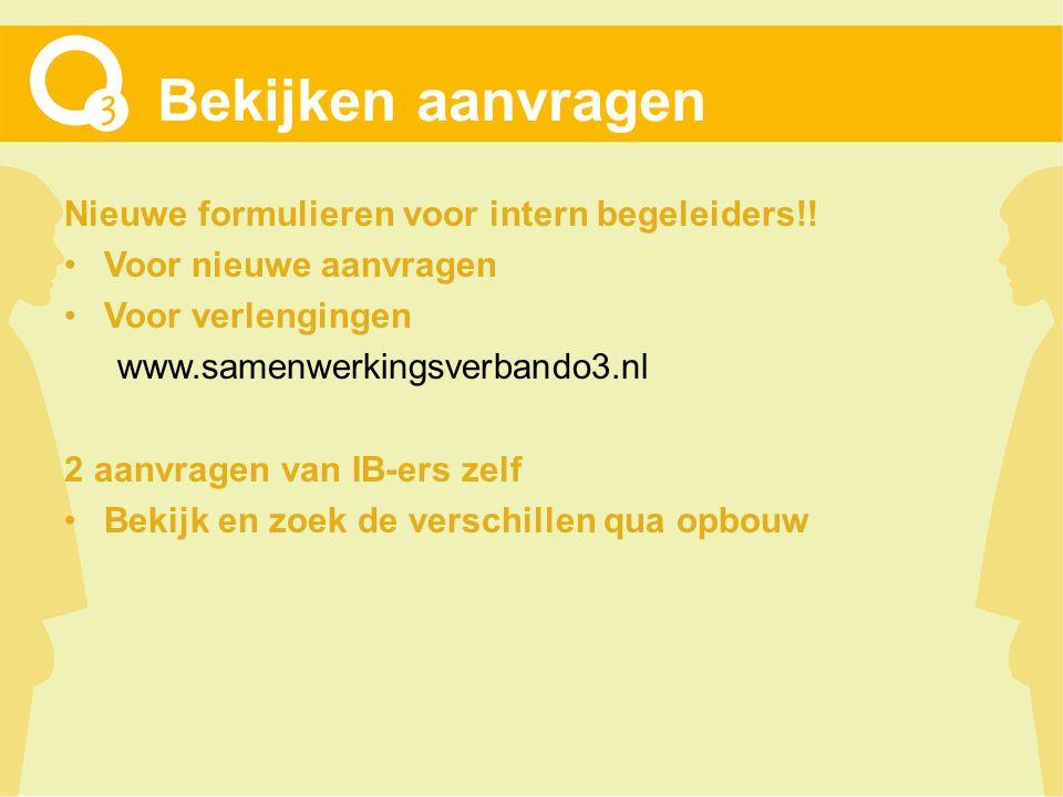 Bekijken aanvragen Nieuwe formulieren voor intern begeleiders!! Voor nieuwe aanvragen Voor verlengingen www.samenwerkingsverbando3.nl 2 aanvragen van