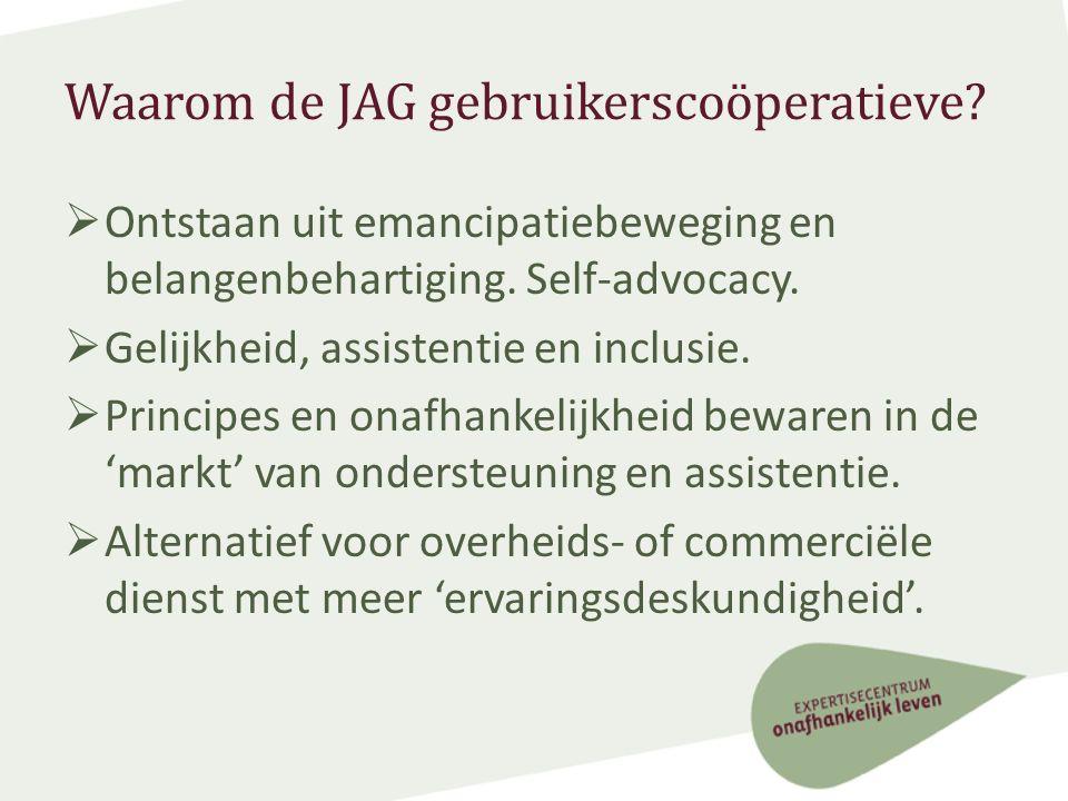 Waarom de JAG gebruikerscoöperatieve.  Ontstaan uit emancipatiebeweging en belangenbehartiging.