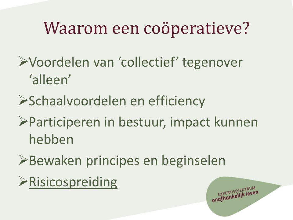 CVBA-SO Onafhankelijk Leven  Voor eind 2012 een operationele coöperatieve voor persoonlijke assistentie in Vlaanderen.