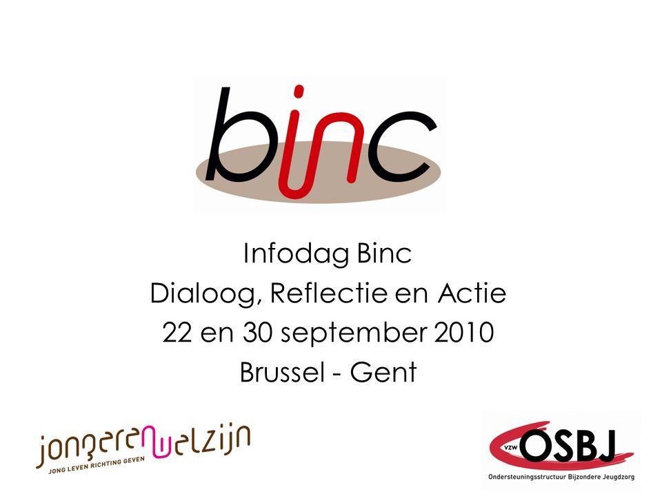 Infodag Binc Dialoog, Reflectie en Actie 22 en 30 september 2010 Brussel - Gent
