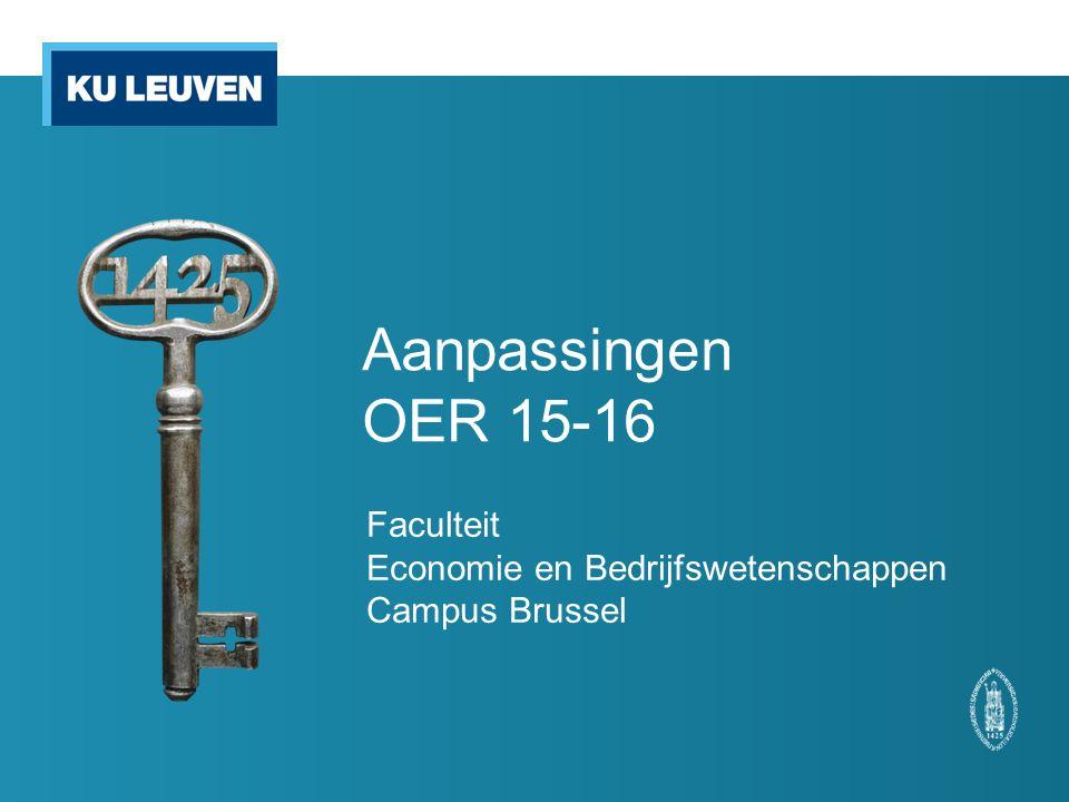 Aanpassingen OER 15-16 Faculteit Economie en Bedrijfswetenschappen Campus Brussel